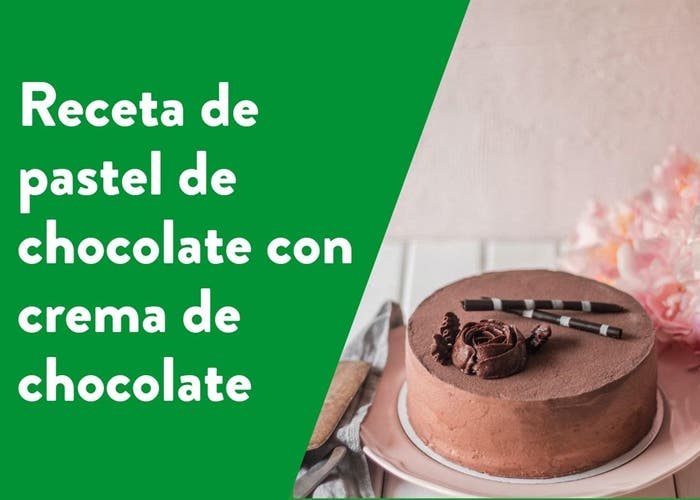 Receta de pastel de chocolate con crema de chocolate