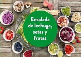 Receta de ensalada de lechuga, setas y frutas