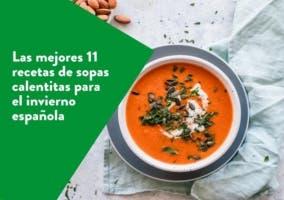 Las mejores 11 recetas de sopas calentitas para el invierno